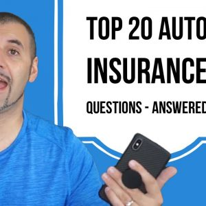 Answering the top 20 most asked Auto insurance questions in 10 minutes