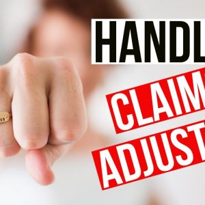 How Insurance Claims Work and How to Deal with Insurance Claim Adjusters